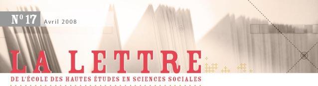 La Lettre de l'École des hautes études en sciences sociales, n°17, avril 2008