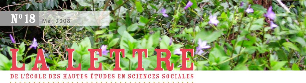 La Lettre de l'École des hautes études en sciences sociales, n°18, mai 2008